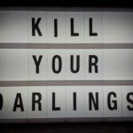 Schrijflessen in schrijversland - les 2 - Kill your darlings