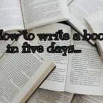 How to write a book in five days